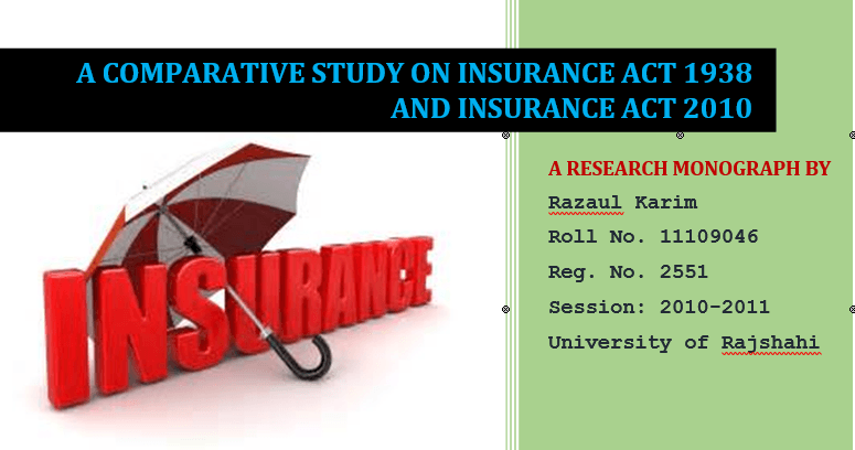 A Comparative Study On Insurance Act 1938 And Insurance Act 2010