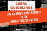 Legal Guidelines for Starting a Craft Business in USA